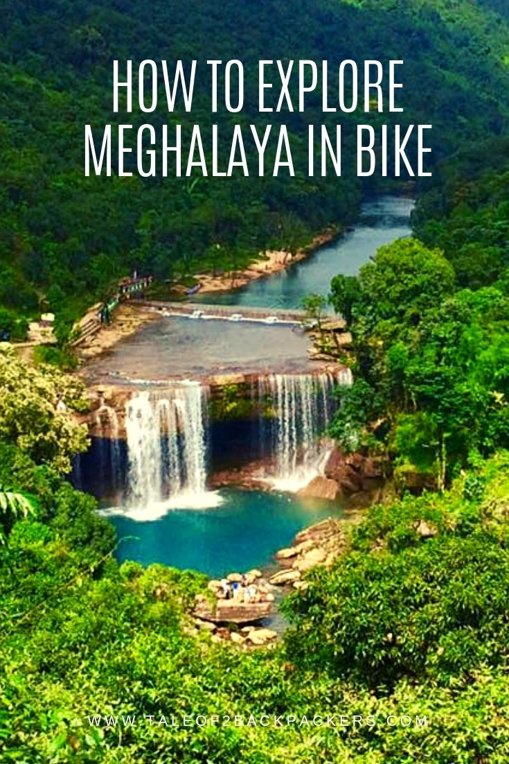 A complete guide to Meghalaya Bike trip with itinerary, places to stay, petrol pumps