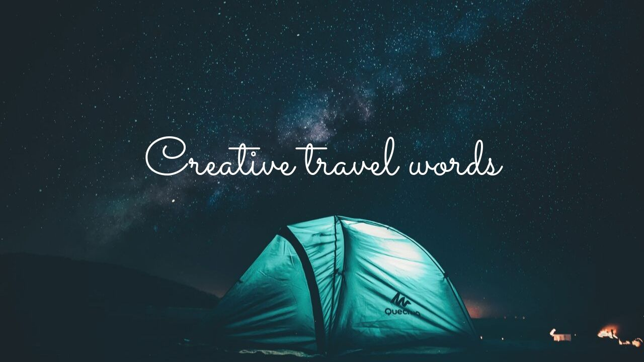 Unusual & Creative Travel Words that you must know in 2019