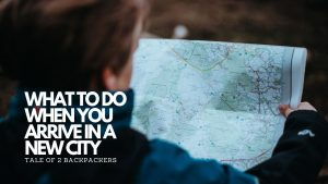 What To Do When You Arrive in A New City