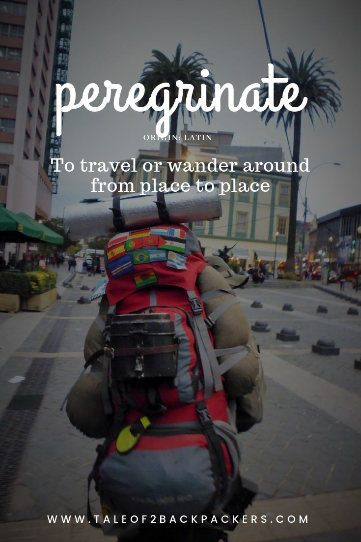 travel words with beautiful meanings-peregrinate