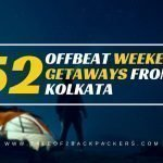 52 Offbeat Weekend Destinations from Kolkata