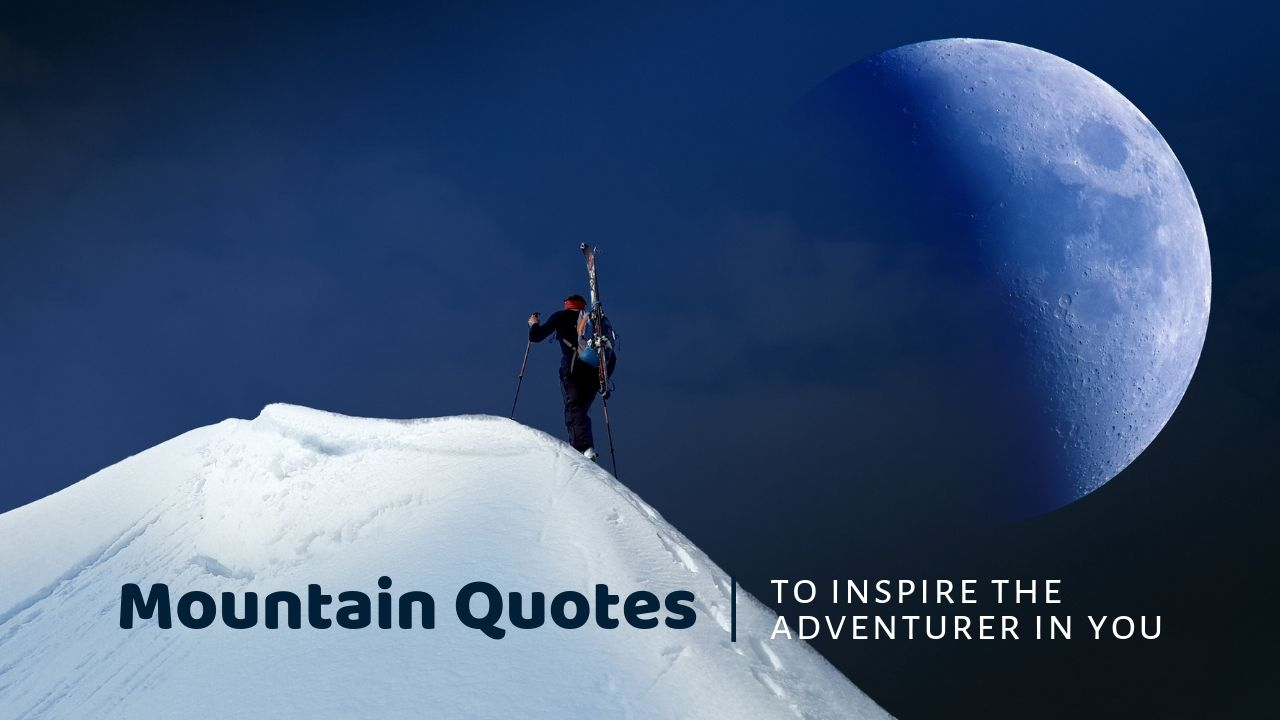 111 Inspiring Mountain Quotes and Hiking Sayings for the adventurer in you