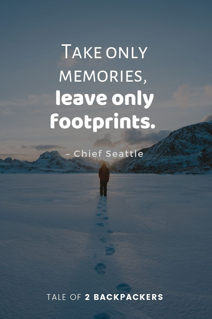Take only memories, leave only footprints - responsible travel quotes