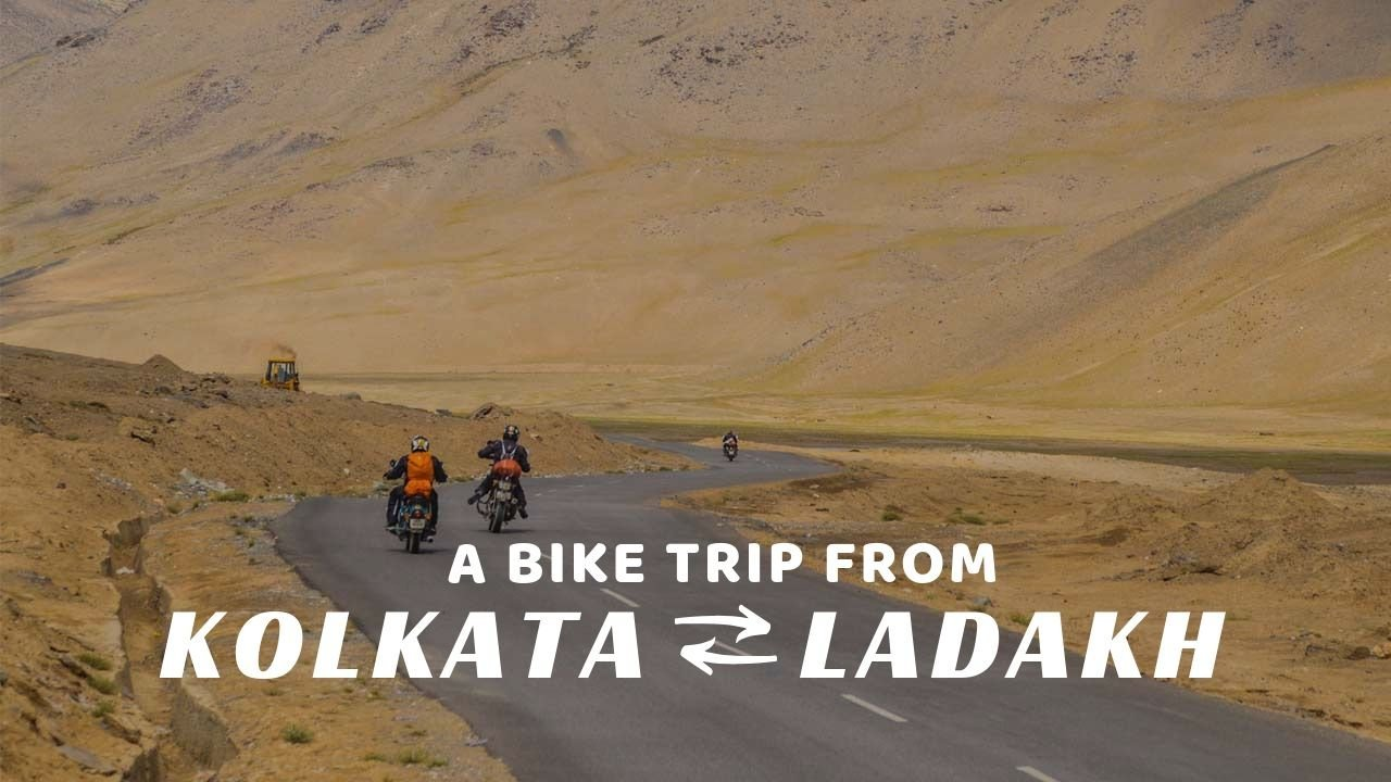 Kolkata to Ladakh Bike Trip – All that you need to know