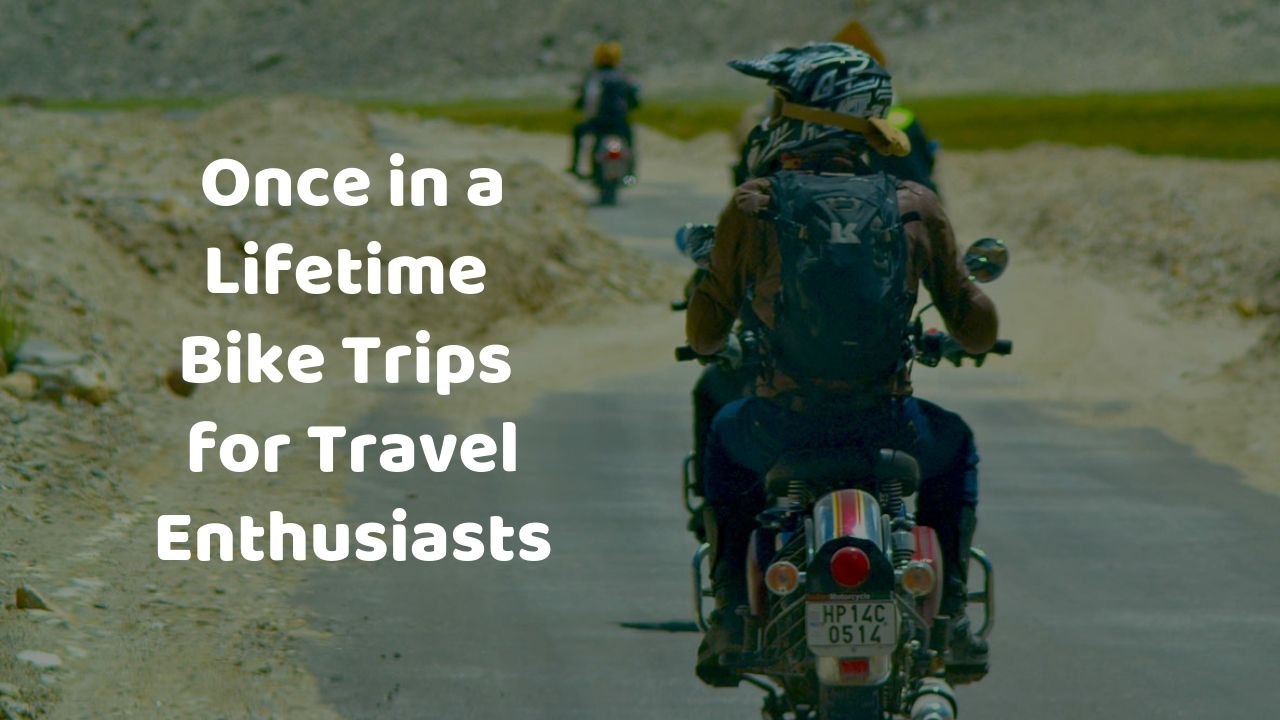 5 Unique Once in a Lifetime Bike Trips for Travel Enthusiasts