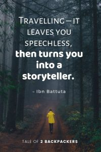 Travelling – it leaves you speechless, then turns you into a storyteller. – Ibn Battuta travel quotes