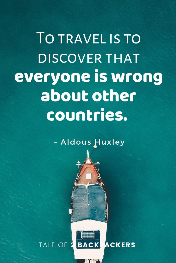 To travel is to discover that everyone is wrong about other countries - best travel quotes