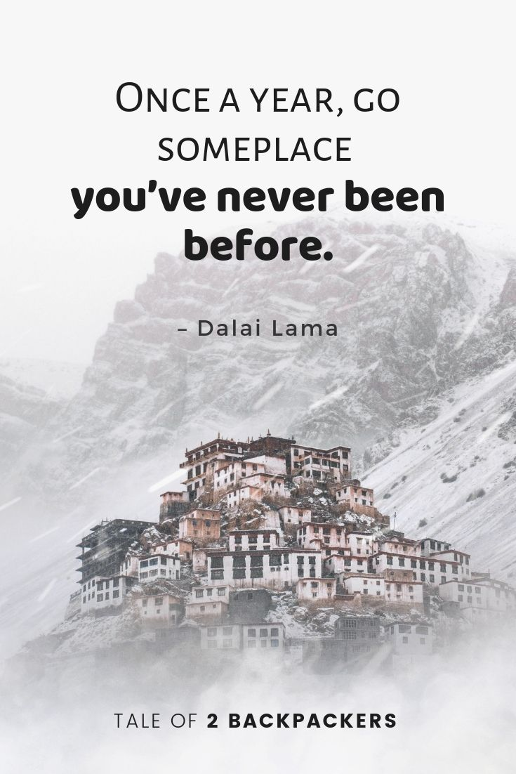 Once a year, go someplace you've never been before. – Dalai Lama inspiring travel quotes