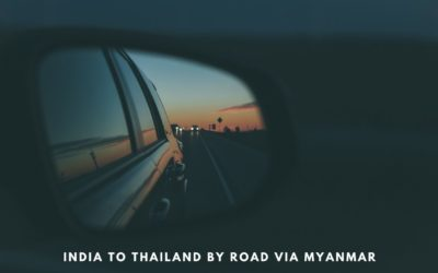 India to Thailand by Road via Myanmar in Own Car or Motorbike