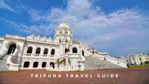 Tripura Travel Guide