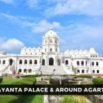 Ujjayanta Palace and Other Places to Visit in Tripura
