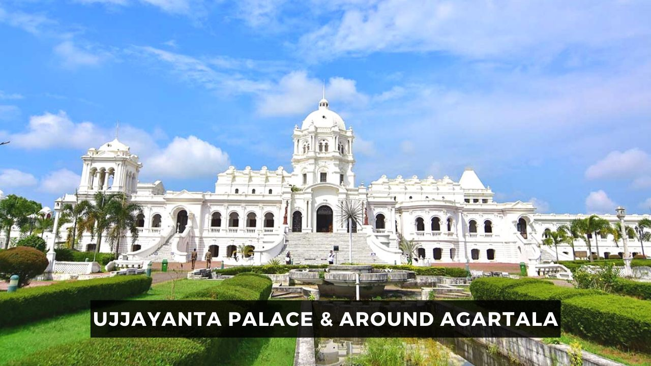 Ujjayanta Palace and Other Places to Visit in Agartala