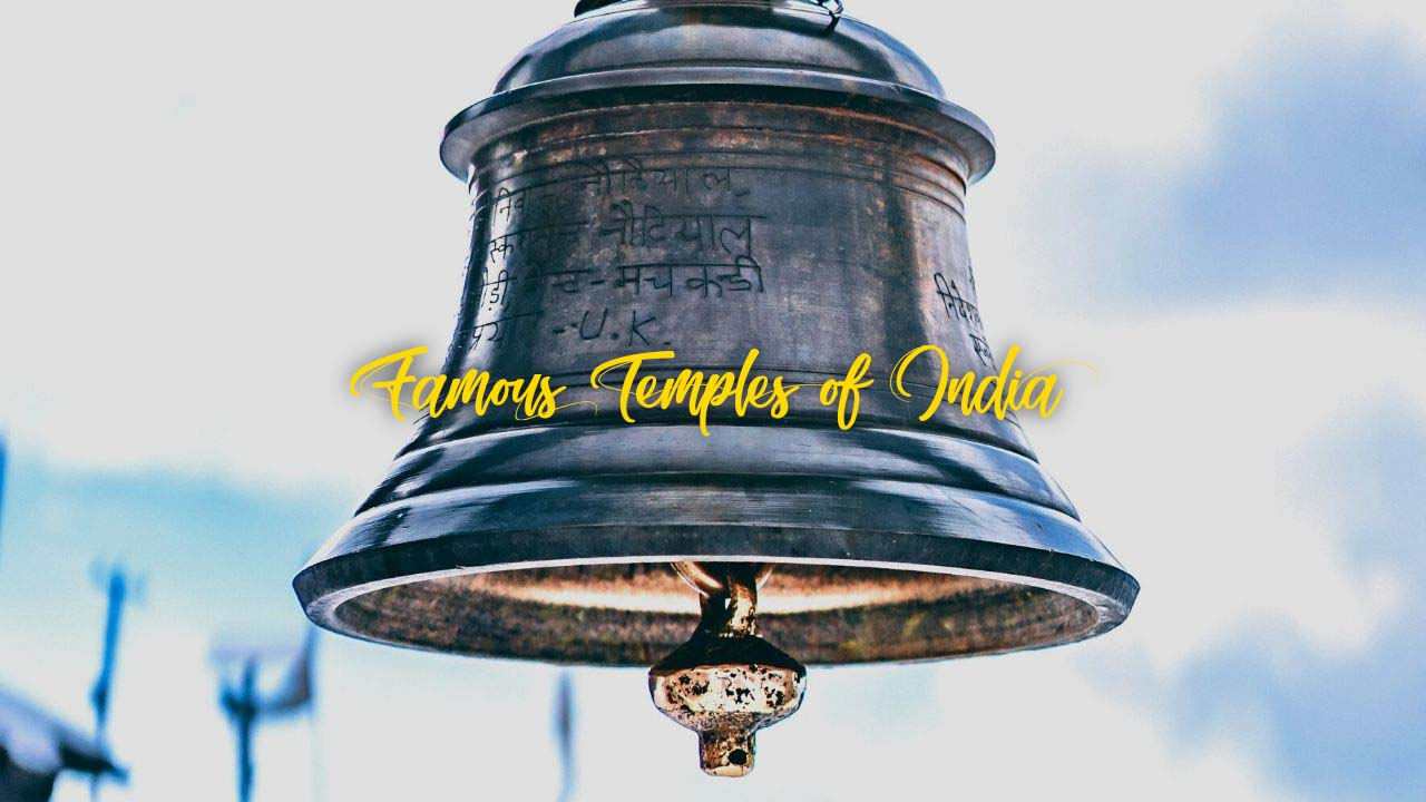 Famous Temples in India That You Must Visit