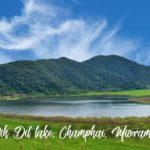 Rih Dil, the Heart-Shaped Lake and All About Champhai Trip