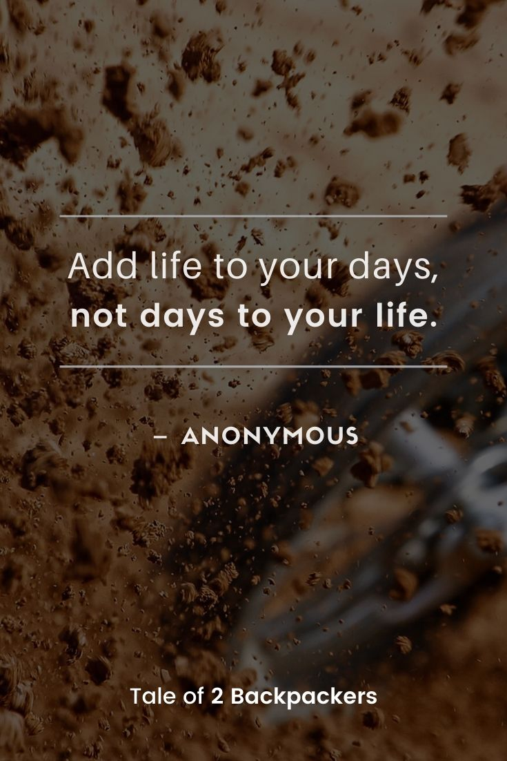 Add life to your days, not days to your life #inspiringquotes