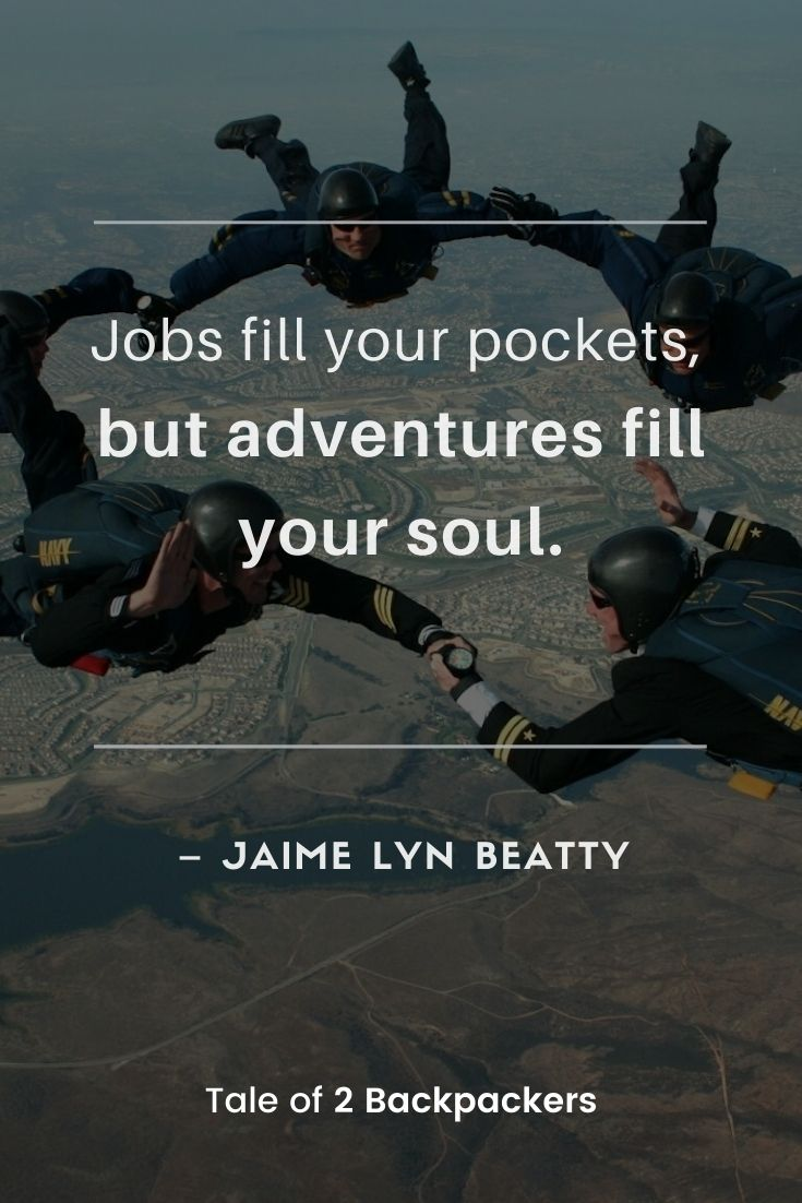 Famous Adventure Quotes - Jobs fill your pockets, but adventures fill your soul. – Jaime Lyn Beatty