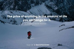 Life Adventure Quotes - The price of anything is the amount of life you exchange for it. – Henry David Thoreau
