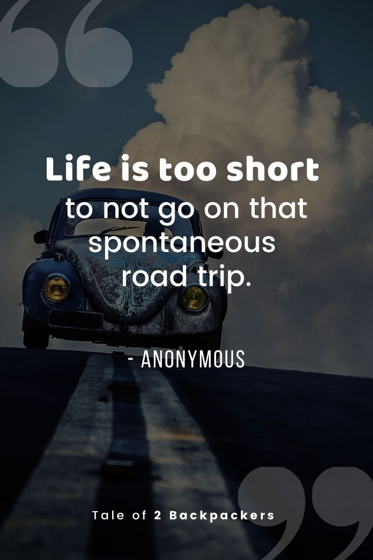 Life is too short to not go on that spontaneous road trip - road trip quotes