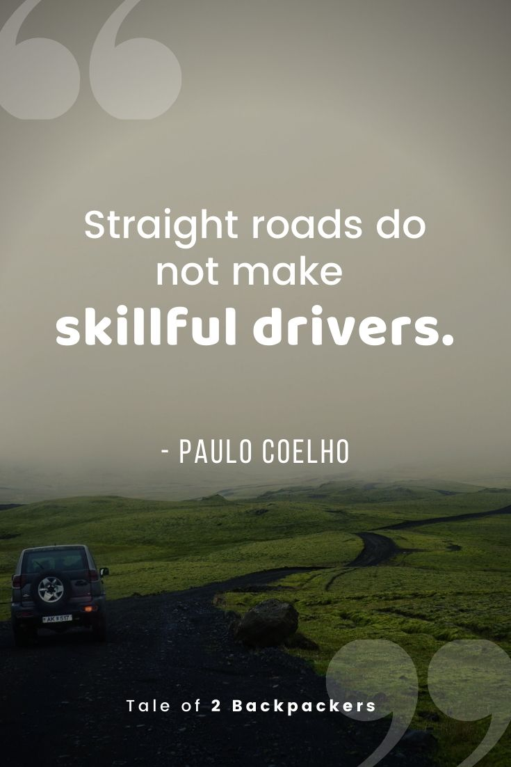 Straight roads do not make skillful drivers - Quotes about road