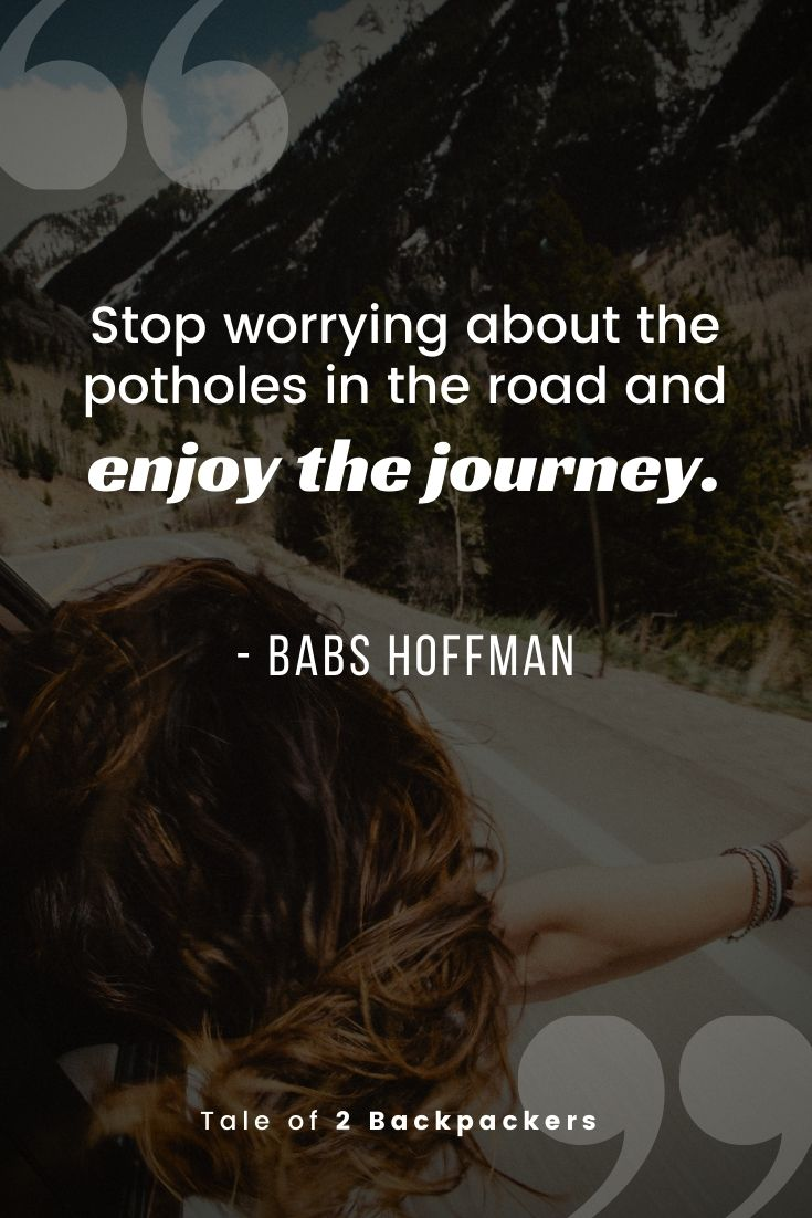 Road Trip Quotes - Stop worrying about the potholes in the road and enjoy the journey