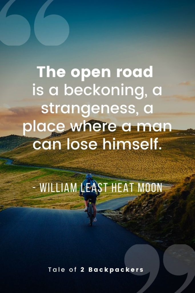 The open road is a beckoning, strangeness, a place where a man can lose himself