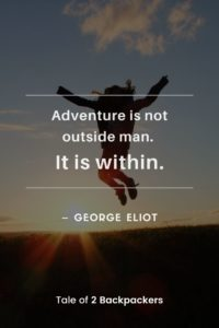 Short adventure quotes - Adventure is not outside man. It is within. – George Eliot
