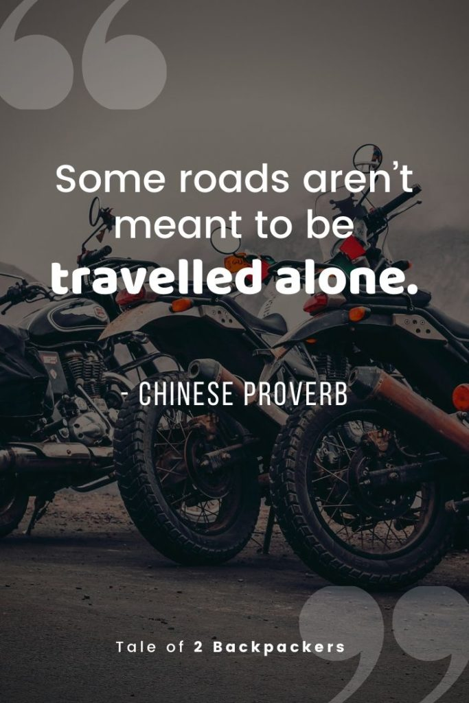 Some roads arent meant to be travelled alone-Road trip quotes