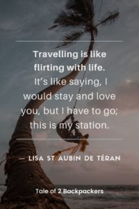 Travelling is like flirting with life