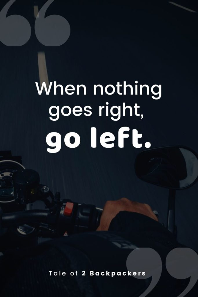 When nothing goes right go left - funny road trip quotes