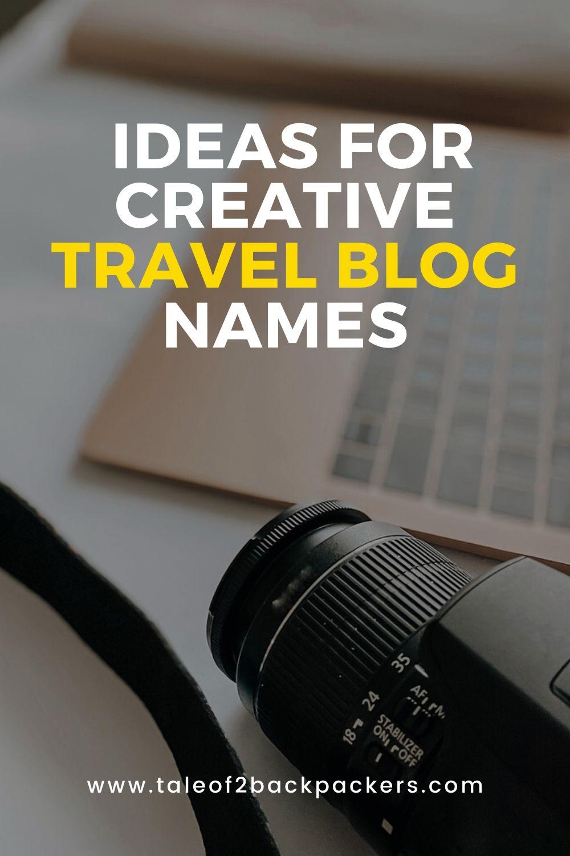 Ideas for creative travel blog names