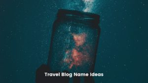 Travel Blog Name Ideas