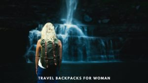 Travel Backpacks for Woman