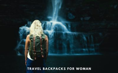 Travel Backpacks for Women – Top Picks