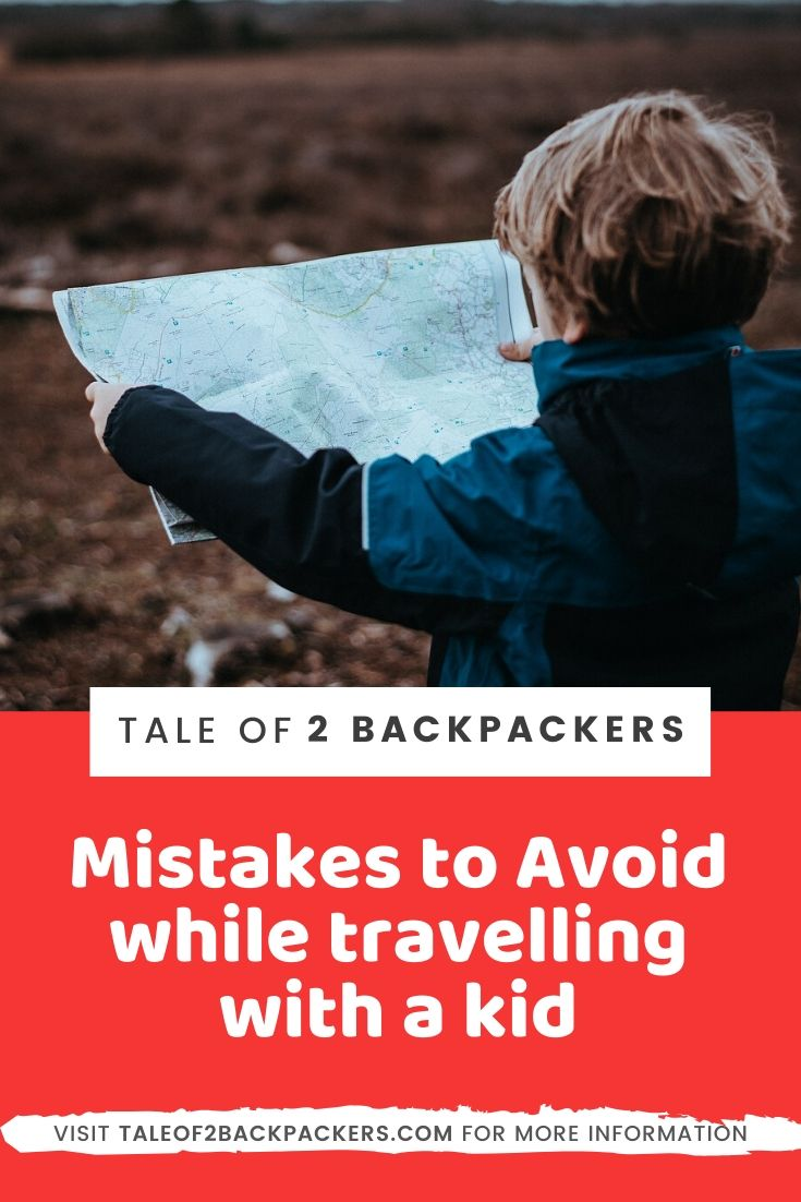 Mistakes to avoid while travelling with kids