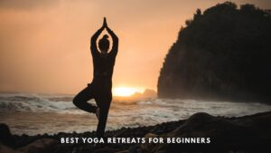 Best Yoga Retreats for beginners in India