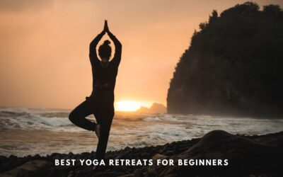Yoga Retreats for beginners & experienced – Best  Life-changing Experiences