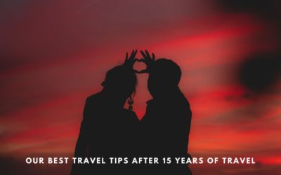 Our 75 Best Travel Tips for Beginners After 15 Years of Adventure on Road