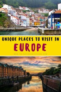 Unique places to visit in Europe