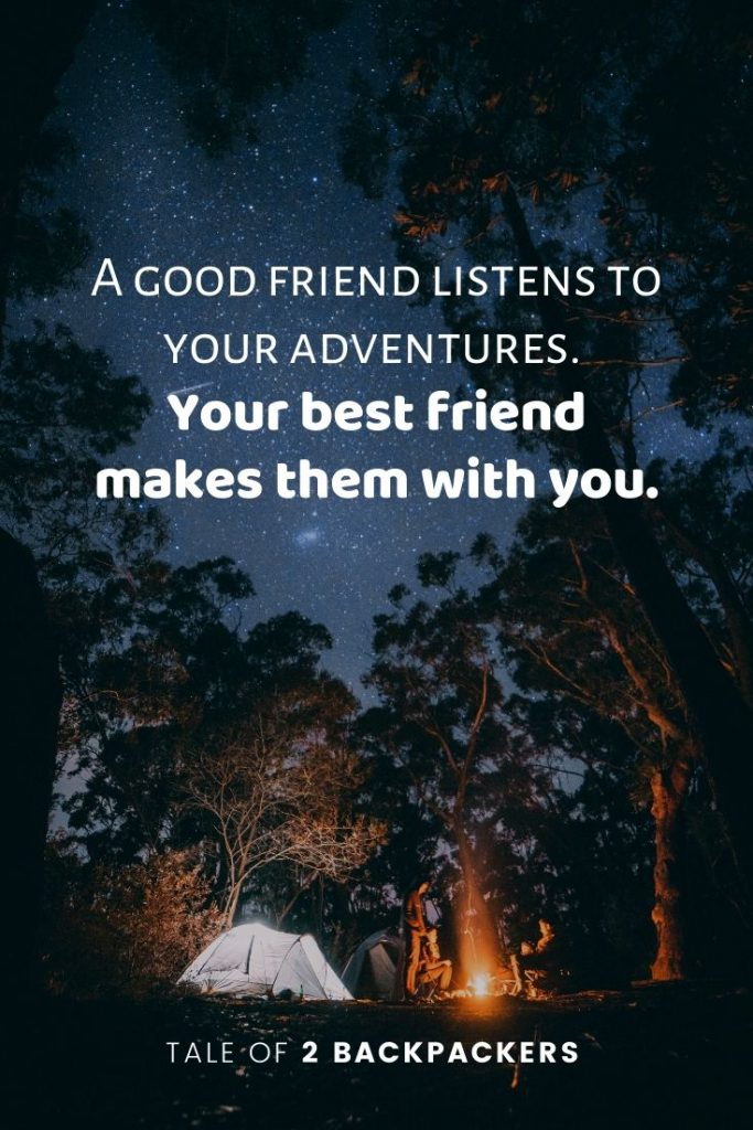 A good friend listens to your adventures. Your best friend makes them with you - best travel with friends quotes