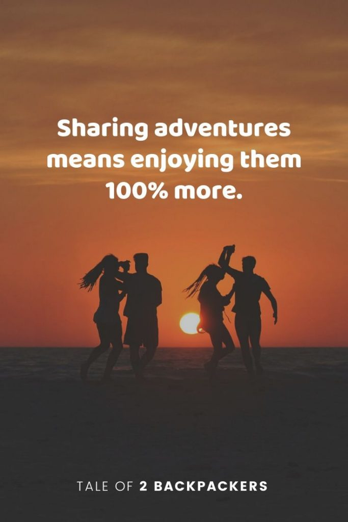 Sharing adventures means enjoying them 100% more - travel with friends quotes