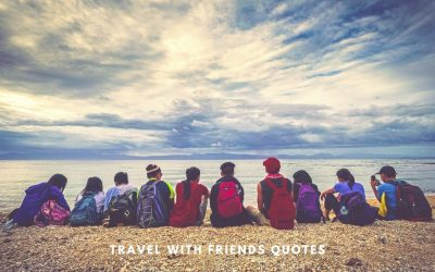 45 Awesome Travel with Friends Quotes – Use them for Instagram Captions