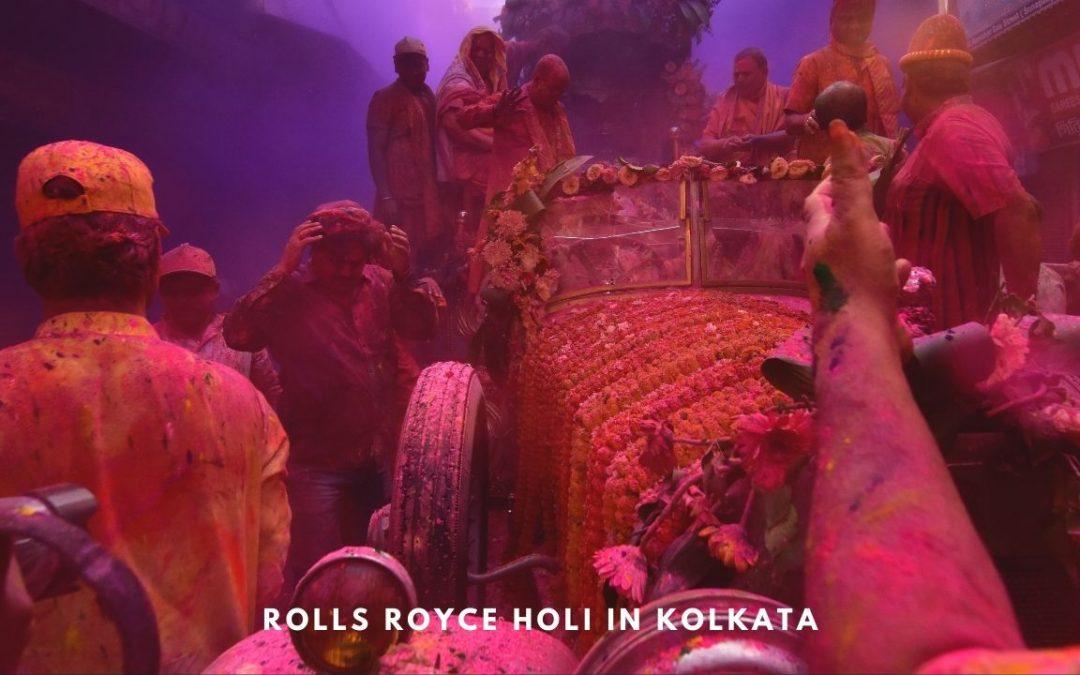 Rolls Royce Holi Celebration in Kolkata – A Slice of Vrindavan in the City of Joy