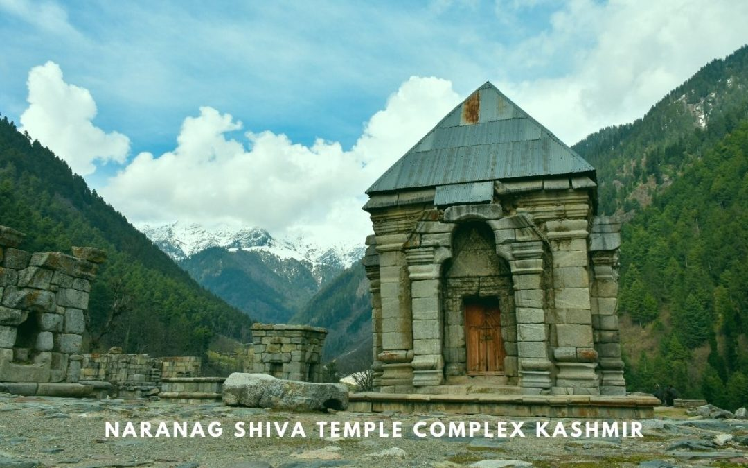 NARANAG TEMPLE COMPLEX – Ancient Shiva Temple of Kashmir