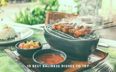 10 Top Balinese Dishes to Try on Your Bali Trip