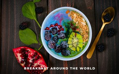 Breakfasts Around the World – 26 Traditional Meals to Start the Day